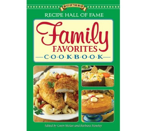 Recipe Hall of Fame Family Favorites Cookbook (1934193933) by Gwen McKee; Barbara Moseley