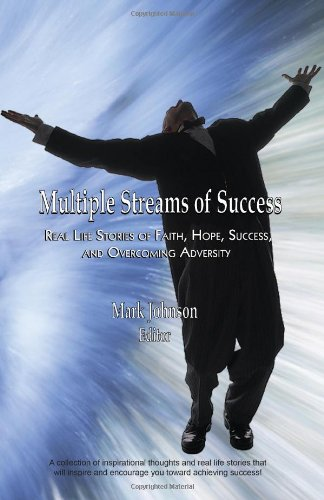9781934194119: Multiple Streams Of Success: Real Life Stories Of Faith, Hope, Success, And Overcoming Adversity