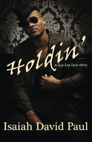 9781934195888: Holdin': a hip hop love story