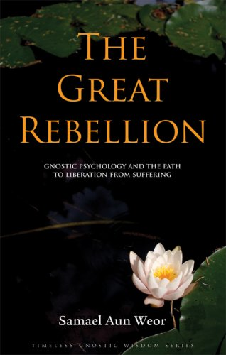 9781934206010: Great Rebellion: Gnostic Psychology and the Path to Liberation From Suffering (Timeless Gnostic Wisdom)