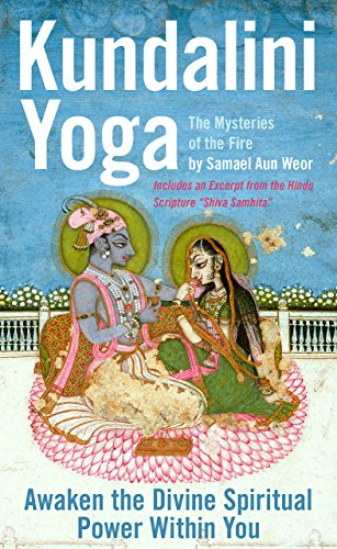 Kundalini Yoga: The Mysteries Of The Fire: Samael Aun Weor