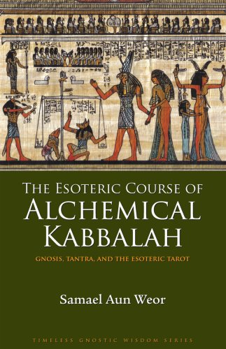 9781934206201: The Esoteric Course of Alchemical Kabbalah: Gnosis, Tantra, and the Esoteric Tarot (Timeless Gnostic Wisdom)