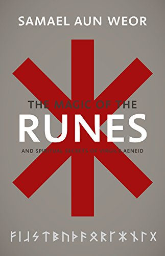 Magic of the Runes: And Spiritual Secrets: Aun Weor, Samael