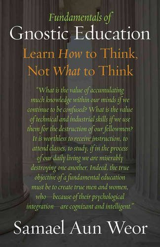 9781934206348: Fundamentals of Gnostic Education: Learn How to Think, Not What to Think