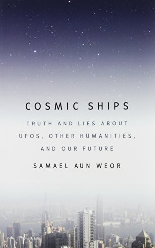 9781934206393: Cosmic Ships: Truth and Lies about UFOs, Other Humanities, and Our Future