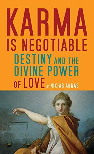 Karma Is Negotiable: Destiny and the Divine Power of Love: Annas, Nikias