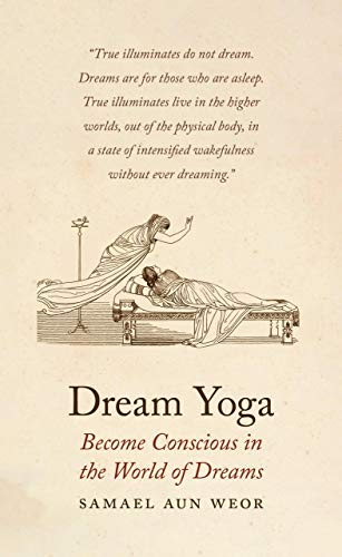 9781934206720: Dream Yoga : Consciousness, Astral Projection, and the Transformation of the Dream State