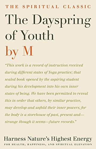 9781934206775: The Dayspring of Youth: Harness Nature's Highest Energy for Health, Happiness, and Spiritual Elevation