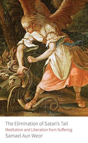 Elimination of Satan's Tail: Meditation and Liberation: Aun Weor, Samael
