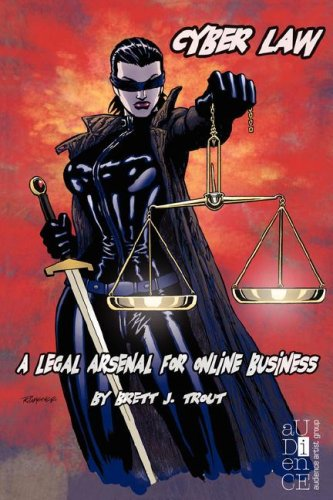 9781934209714: Cyber Law: A Legal Arsenal for Online Business
