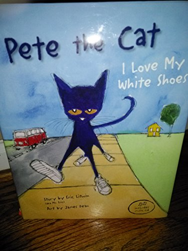 9781934216514: Pete the Cat: I Love My White Shoes