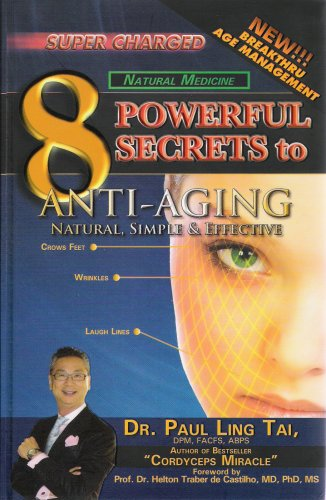 9781934216903: 8 Powerful Secrets to Anti-Aging by Dr. Paul Ling Tai (2007) Hardcover