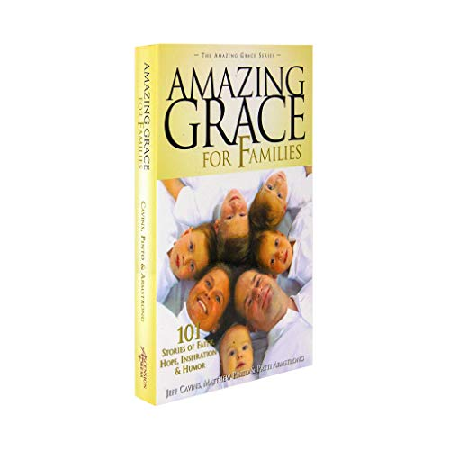 9781934217351: Amazing Grace for Families: 101 Stories of Faith, Hope, Inspiration, & Humor