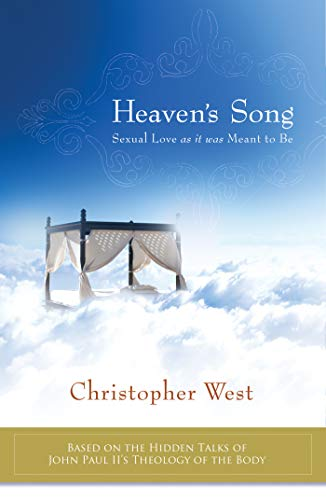 Heaven's Song: Sexual Love as it was Meant to Be (1934217468) by Christopher West