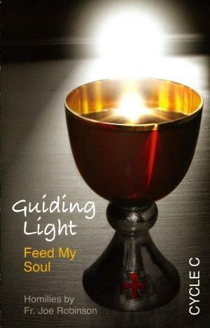 Guiding Light: Feed My Soul (Cycle C): Fr. Joe Robinson