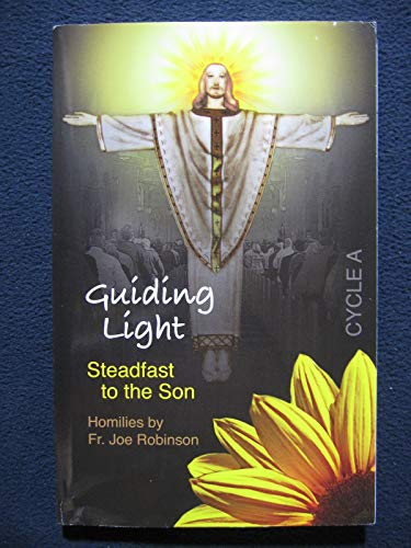 9781934222287: Guiding Light: Steadfast to the Son (Cycle A)