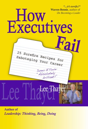 9781934229002: How Executives Fail: 25 Surefire Recipes for Sabotaging Your Career