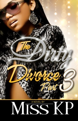 9781934230305: The Dirty Divorce Part 3 (The Dirty Divorce Series)