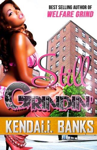 9781934230411: Still Grindin' ( Sequel to Welfare Grind) (Welfare Grind Series) (Volume 3)