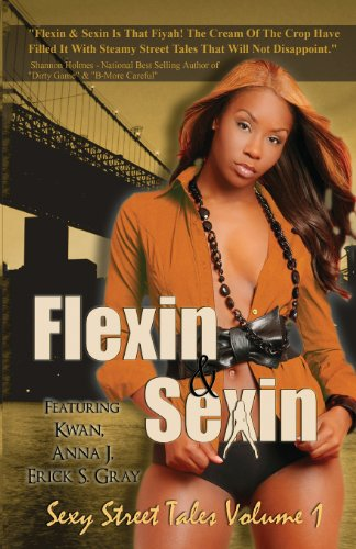 Flexin & Sexin: Sexy Street Tales Volume: Authors, Various