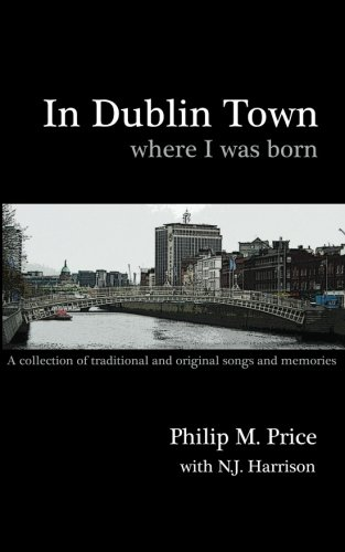 9781934231005: In Dublin Town Where I Was Born: A Songbook
