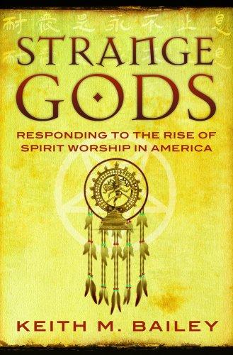 9781934233092: Strange Gods: Responding to the Rise of Spirit Worship in America