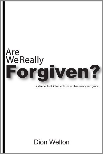 Are We Really Forgiven?: Dion Welton
