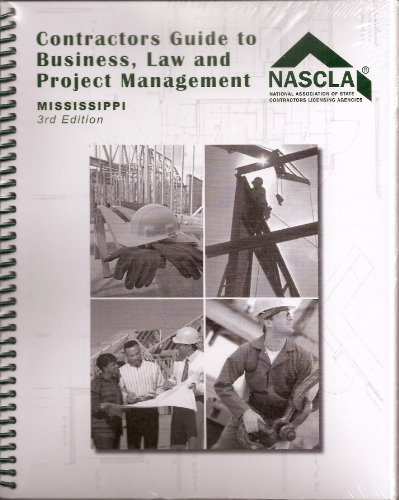 9781934234310: Mississippi Contractors Guide to Business, Law and Project Management 3rd Edition