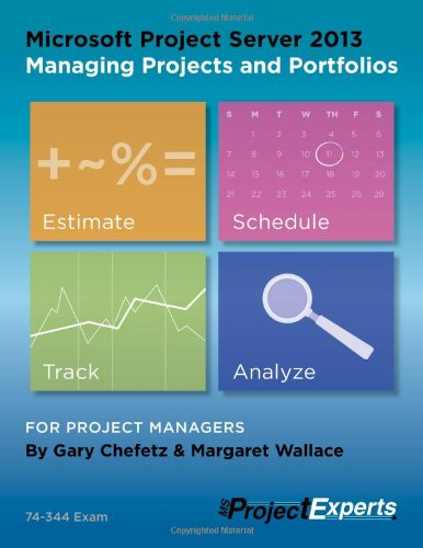 9781934240281: Microsoft Project Server 2013 Managing Projects and Portfolios