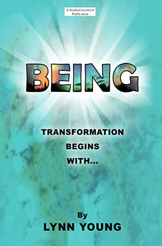 Being : Transformation Begins With.You!: Young, Lynn