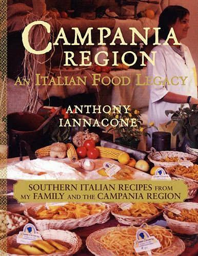 Campania Region An Italian Food Legacy: Anthony Iannacone