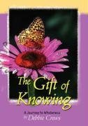 The Gift of Knowing, a Journey to Wholeness: Debbie Crews