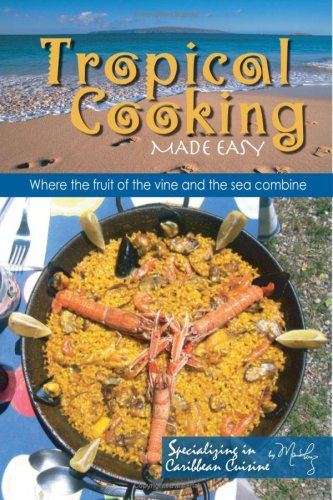 Tropical Cooking Made Easy: Perez, Maria