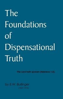 9781934251751: The Foundations of Dispensational Truth