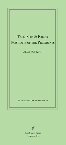 9781934254318: Tall, Slim & Erect: Portraits of the Presidents (Trenchart: Recon)