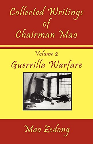 Collected Writings of Chairman Mao: Volume 2: Zedong, Mao; Tse-tung,