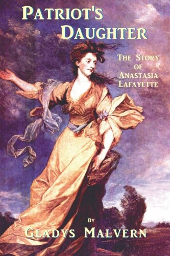 9781934255926: Patriot's Daughter: The Story of Anastasia Lafayette