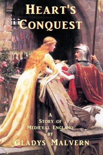 Hearts Conquest: A Story of Medieval England: Gladys Malvern