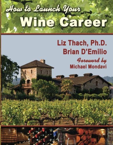 How to Launch Your Wine Career (Paperback): Liz Thach, Brian