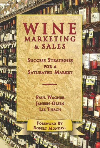 9781934259450: Wine Marketing and Sales: Success Strategies for a Saturated Market