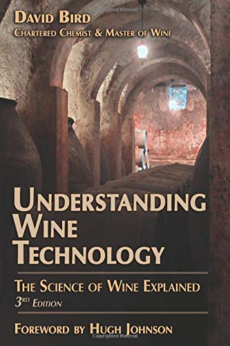 Understanding Wine Technology: The Science of Wine Explained: Bird, David