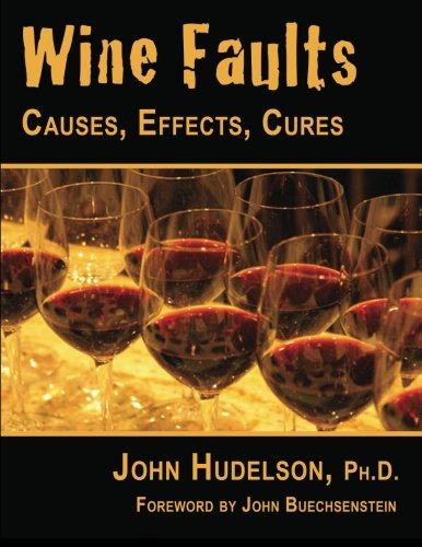 9781934259634: Wine Faults: Causes, Effects, Cures