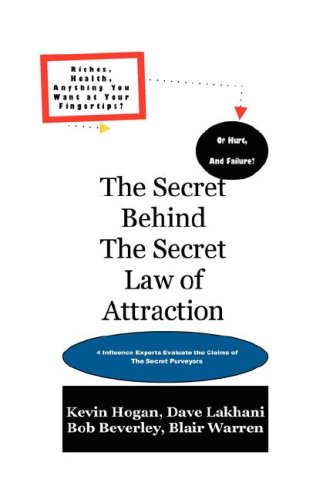 The Secret Behind The Secret Law of Attraction (9781934266021) by Kevin Hogan; Bob Beverley; Dave Lakhani; Blair Warren
