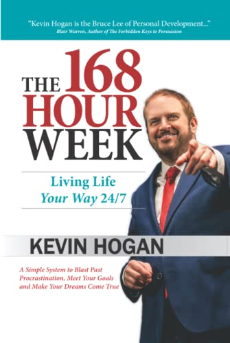 9781934266144: The 168 Hour Week: Living Life Your Way 24-7