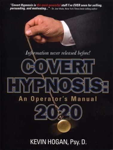 Covert Hypnosis 2020: An Operator's Manual: Kevin Hogan