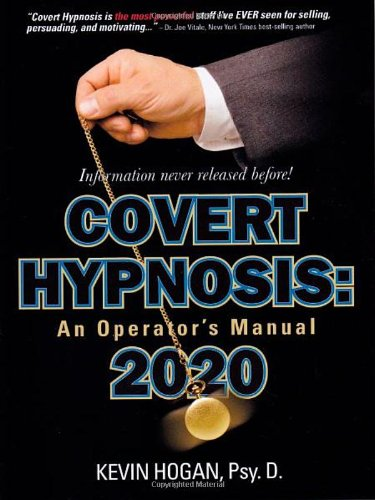Covert Hypnosis 2020: An Operator's Manual: Hogan, Kevin