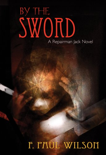 9781934267035: By the Sword (Repairman Jack Novels)