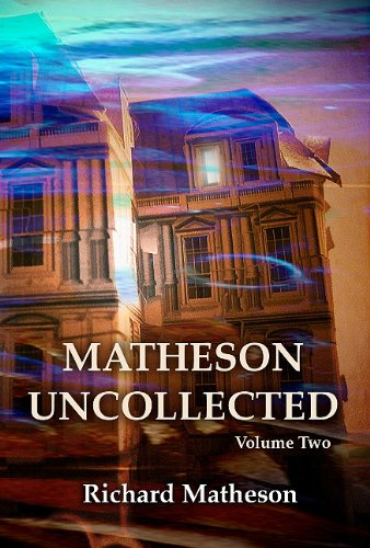 Matheson Uncollected, Volume Two: Matheson, Richard