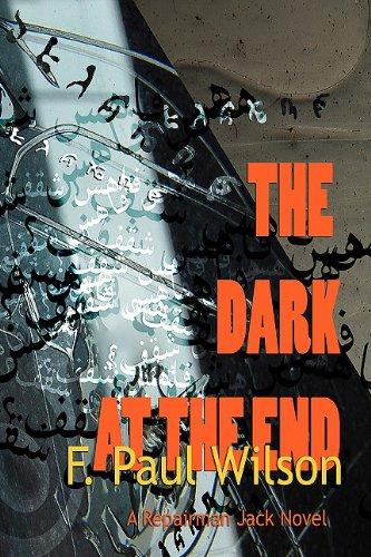 The Dark at the End: A Repairman Jack Novel (Repairman Jack): F. Paul Wilson