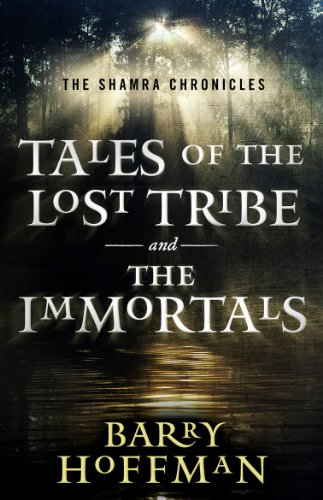 9781934267271: Tales of the Lost Tribe and the Immortals (The Shamra Chronicles)